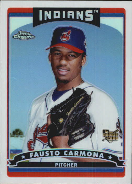 2006 Topps Chrome Refractor Fausto Carmona Rookie Card Cleveland Indians
