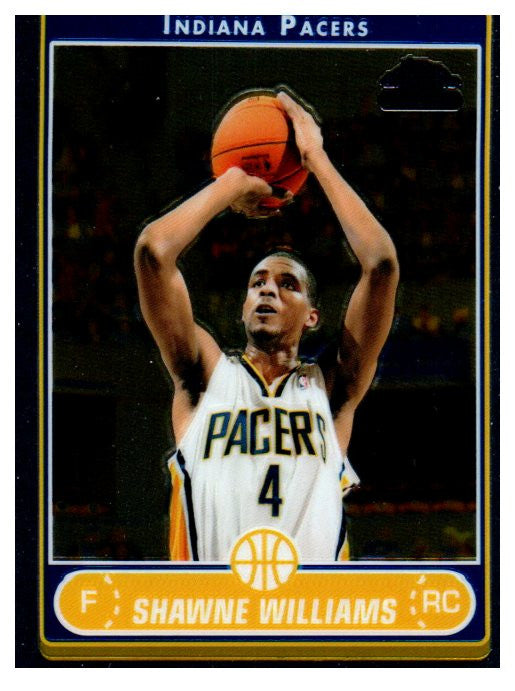 2006-07 Topps Chrome Shawne Williams Rookie Card Indiana Pacers - JM Collectibles