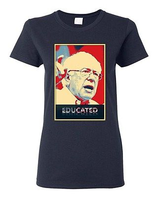 Ladies Educated Bernie Sanders 2016 Election President Politics DT T-Shirt Tee