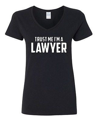 V-Neck Ladies Trust Me I'm A Lawyer Court Law Attorney Funny T-Shirt Tee