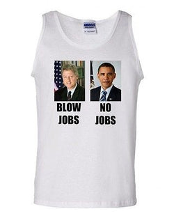 Blow Jobs No Jobs Clinton Obama Political Funny Novelty Graphic Adult Tank Top