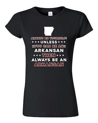 Junior Always Be Yourself Unless You Can Be An Arkansan Map Star DT T-Shirt Tee