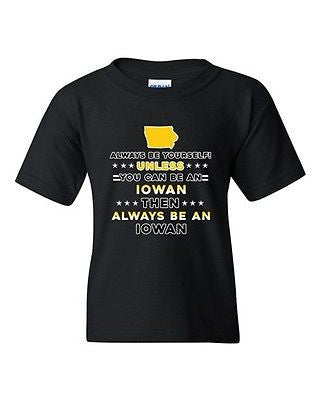 Always Be Yourself Unless You Can Be An Iowan Map DT Youth Kids T-Shirt Tee