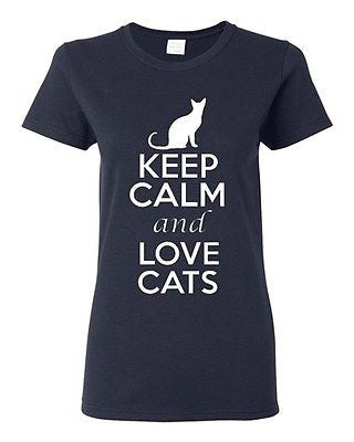 Ladies Keep Calm And Love Cats Cat Lover Pet Kitten Kitty Animals T-Shirt Tee