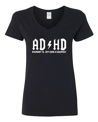 V-Neck Ladies ADHD Highway To... Hey Look A Squirrel Funny Humor T-Shirt Tee