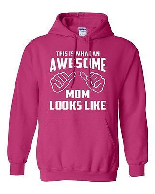 This is What an Awesome Mom Looks Like Mother Novelty Gift Sweatshirt Hoodies