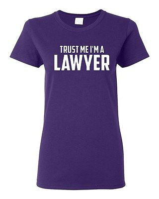Ladies Trust Me I'm A Lawyer Legal Attorney Counsel Law Funny Humor T-Shirt Tee