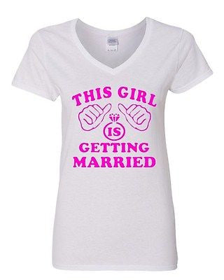 V-Neck Ladies This Girl Is Getting Married Ring Wedding Wife Husband T-Shirt Tee