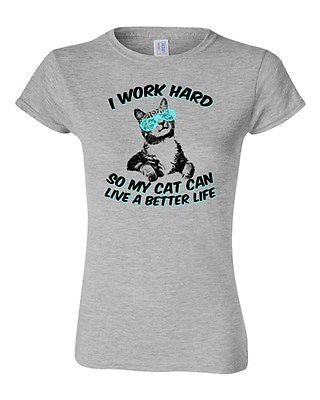 Junior I Work Hard So My Cat Can Live A Better Life Pet Funny DT T-Shirt Tee