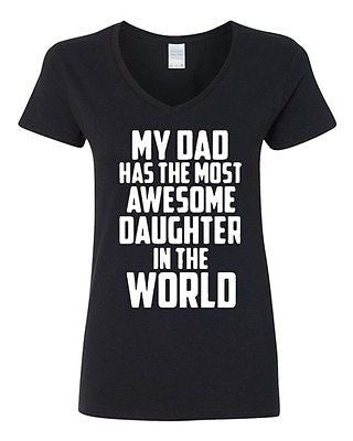 V-Neck Ladies My Has The Most Awesome Daughter In The World Funny T-Shirt Tee