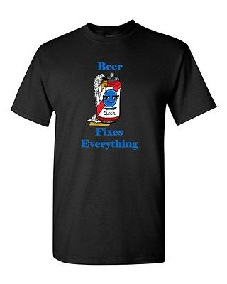 Beer Fixes Everything Can Drinks Beverages Alcohol Adult DT T-Shirts Tee