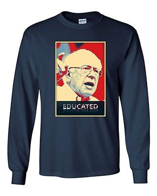 Long Sleeve Adult T-Shirt Educated Bernie 2016 Election President Campaign DT