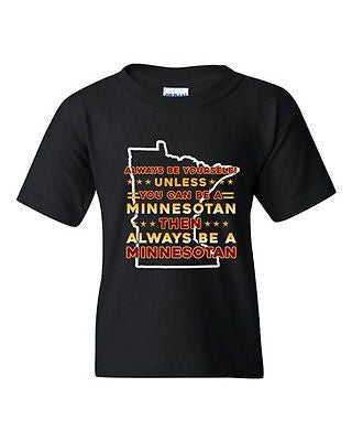 Always Be Yourself Unless You Can Be Minnesotan Big Map DT Youth Kid T-Shirt Tee