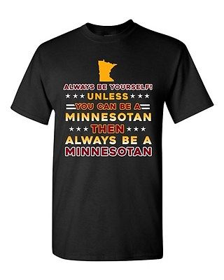 Always Be Yourself Unless You Can Be Minnesotan Star White DT Adult T-Shirt Tee