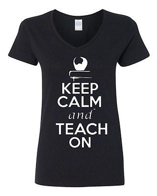 V-Neck Ladies Keep Calm And Teach On Teacher Student School College T-Shirt Tee