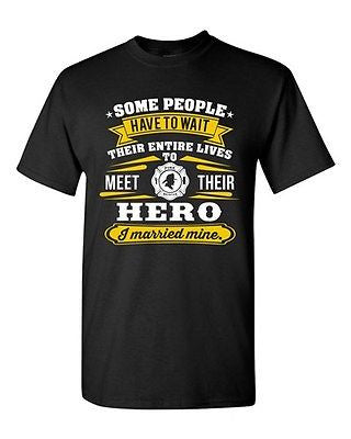 Firefighter Rescue Hero I Married Mine Wife Funny Humor DT Adult T-Shirt Tee