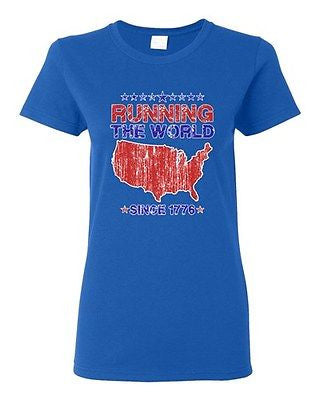 Ladies Running The World Since 1776 America USA Country Patriotic DT T-Shirt Tee