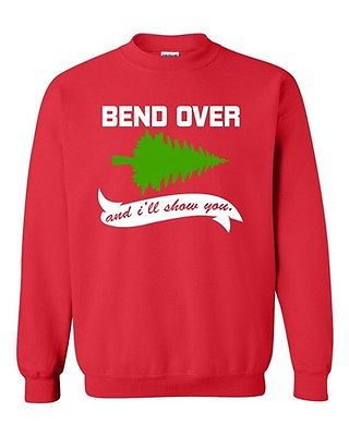Bend Over I'll Show You Ugly Christmas Funny TV DT Novelty Crewneck Sweatshirt