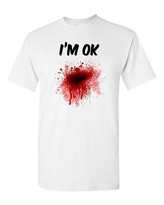 Adult White I'm Ok Was Shot Zombie Outbreak Blood Bullet Funny Humor T-Shirt Tee