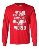 Long Sleeve Adult T-Shirt My Dad Has The Most Awesome Daughter In The World Tee
