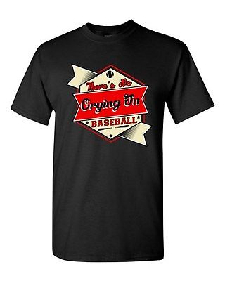 There's No Crying In Baseball Movie TV Sports Funny Humor DT Adult T-Shirt Tee