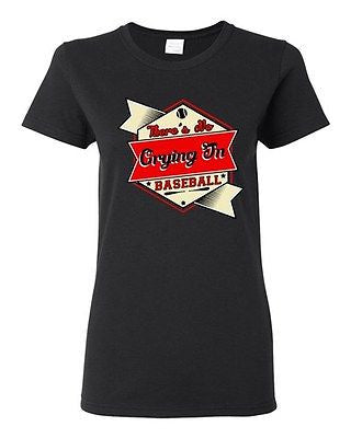 Ladies There's No Crying In Baseball TV Movie Sports Funny Humor DT T-Shirt Tee