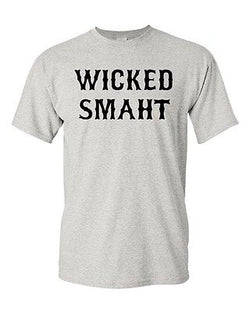 Adult Wicked Smaht Boston Funny Humor Parody Many Color T-Shirt Tee