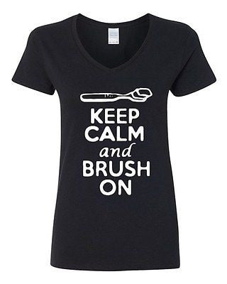 V-Neck Ladies Keep Calm And Brush On Toothbrush Dentist Funny T-Shirt Tee