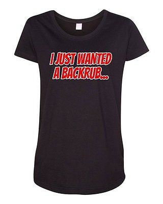 I Just Wanted A Backrub Baby Pregnant Mommy Mom Novelty Maternity DT T-Shirt Tee