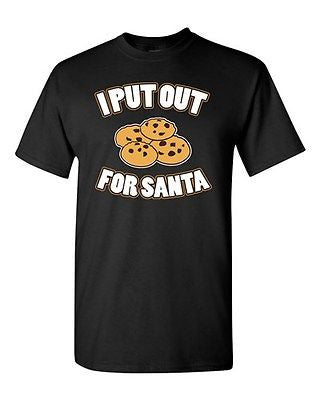 I Put Out For Santa Funny Humor Christmas Xmas Cookies Adult DT T-Shirts Tee