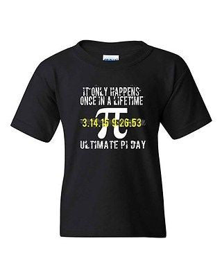 It Only Happens Once In A Lifetime Ultimate Pi Day DT Youth Kids T-Shirt Tee