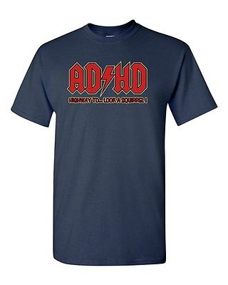 ADHD Highway To.... Hey Look A Squirrel Funny Novelty Adult DT T-Shirt Tee
