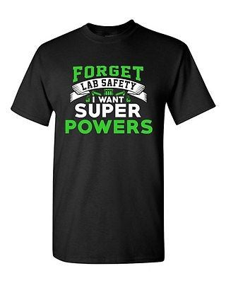 New Forget Lab Safety I Want Super Powers Hero Funny Humor DT Adult T-Shirt Tee