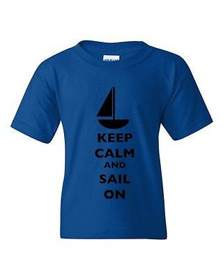 Keep Calm And Sail On Boat Yacht Fishing Sailboat Sea DT Youth Kids T-Shirt Tee