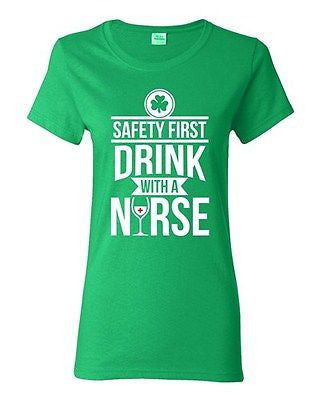 Ladies Safety First Drink With A Nurse Wine Beer Irish Funny DT T-Shirt Tee