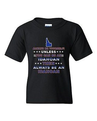 Always Be Yourself Unless You Can Be An Idahoan Map DT Youth Kids T-Shirt Tee
