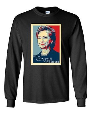 Long Sleeve Adult T-Shirt Hillary For President Politics Campaign Support DT