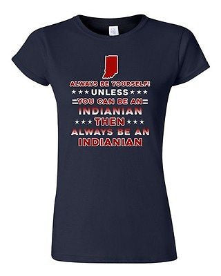 Junior Always Be Yourself Unless You Can Be An Indianian Map Star DT T-Shirt Tee