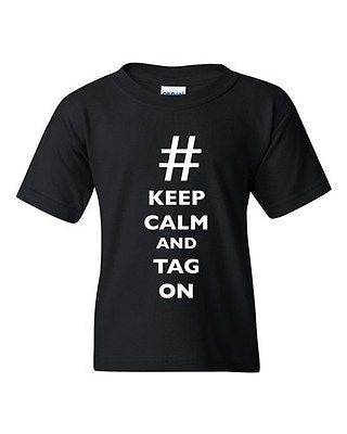 Keep Calm And Tag On Hashtag # Funny Novelty DT Youth Kids T-Shirt Tee
