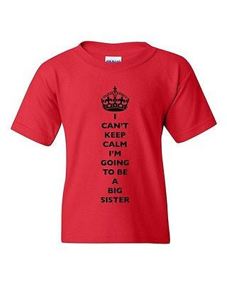 I Can't Keep Calm I'm Going To Be A Big Sister Family DT Youth Kids T-Shirt Tee