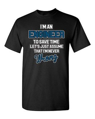 I'm An Engineer To Save Time Engineering Funny Humor DT Adult T-Shirt Tee