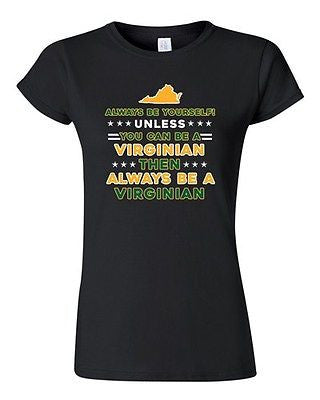 Junior Always Be Yourself Unless You Can Be An Virginian Map Star DT T-Shirt Tee