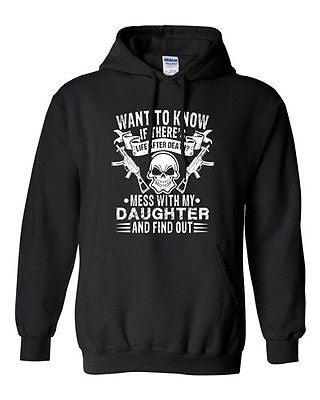 Want To Know If There's Life After Death Father Date Funny DT Sweatshirt Hoodie