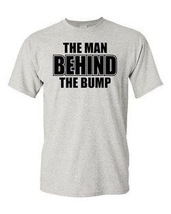 Adult The Man Behind The Bump New Father Daddy Funny Humor Parody T-Shirt Tee
