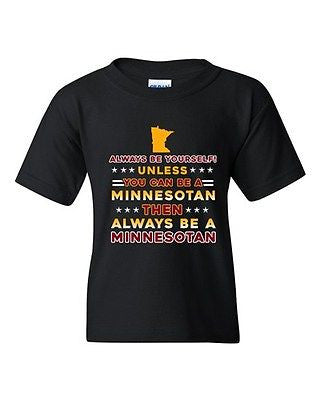 Always Be Yourself Unless You Can Be Minnesotan Star White DT Youth T-Shirt Tee