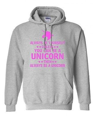 Adult Always Be Yourself Unless You Can Be A Unicorn Humor Hoodie Sweatshirt