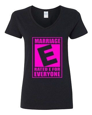 V-Neck Ladies Rated E Marriage Is For Everyone Equal Rights Funny T-Shirt Tee