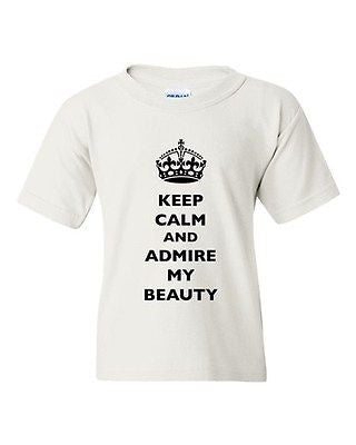 Keep Calm And Admire My Beauty Beautiful Crown Queen DT Youth Kids T-Shirt Tee