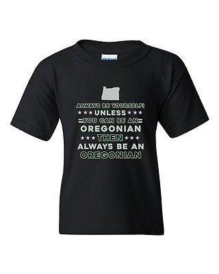 Always Be Yourself Unless You Can Be An Oregonian Map DT Youth Kids T-Shirt Tee