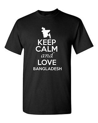 Keep Calm And Love Bangladesh Country Patriotic Novelty Adult T-Shirt Tee